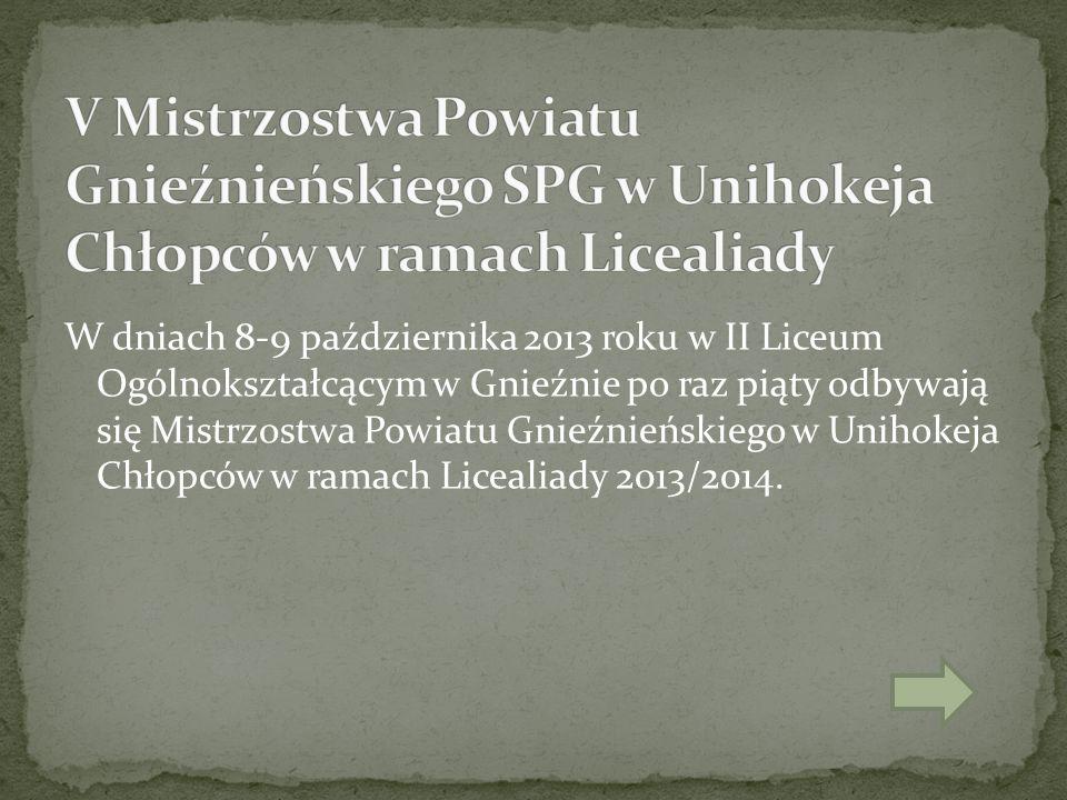 W dniach 8-9 października 2013 roku w II Liceum Ogólnokształcącym w Gnieźnie po raz piąty odbywają się Mistrzostwa Powiatu Gnieźnieńskiego w Unihokeja Chłopców w ramach Licealiady 2013/2014.