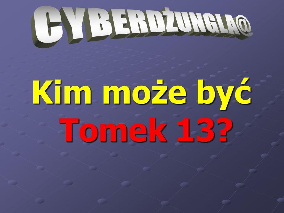 Kim może być Tomek 13