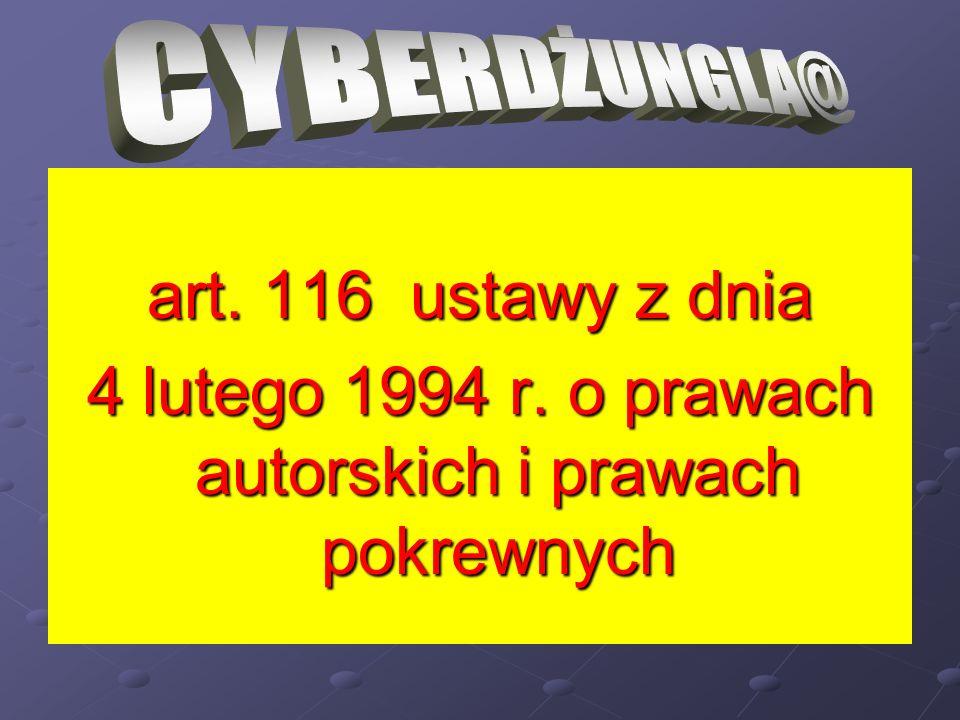art. 116 ustawy z dnia 4 lutego 1994 r. o prawach autorskich i prawach pokrewnych
