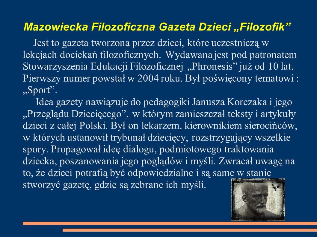 Geneza Filozofik jest również młodszym bratem Europejskiej Gazety Dzieci 100, którą redagowały dzieci z 10 państw europejskich, w tym z paru polskich szkół,w latach 1997 – 2003.