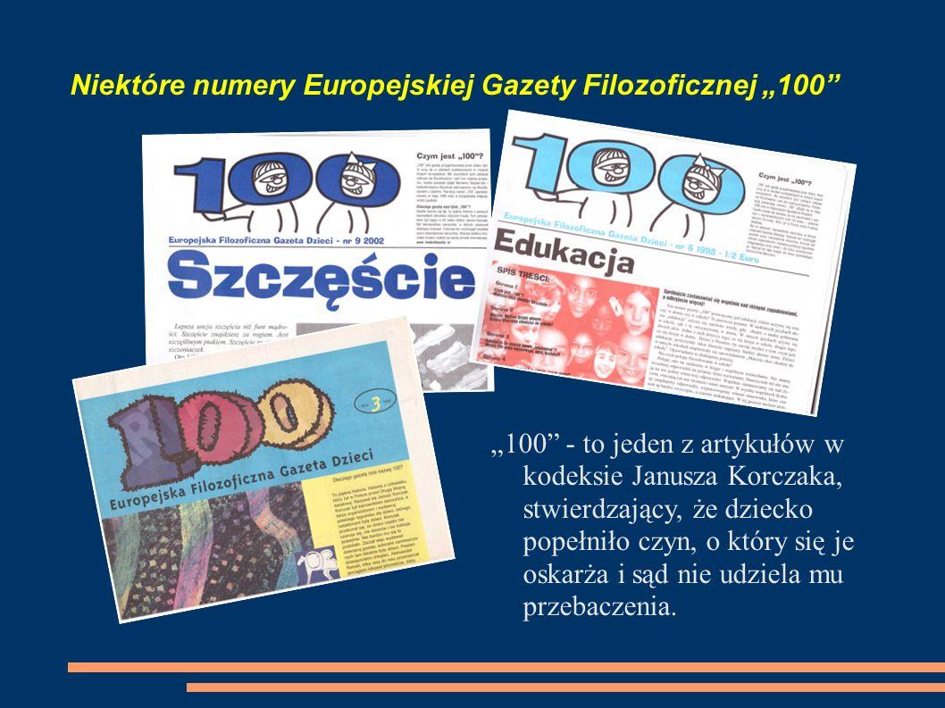 Niektóre numery Europejskiej Gazety Filozoficznej 100 100 - to jeden z artykułów w kodeksie Janusza Korczaka, stwierdzający, że dziecko popełniło czyn