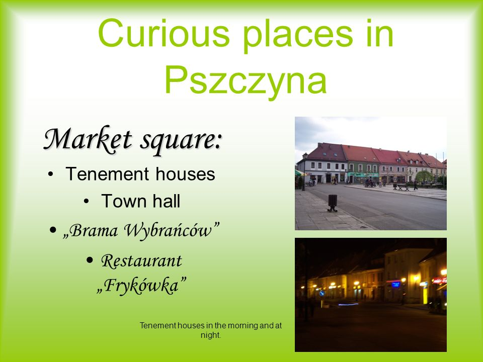 Pszczyna is a town where we can see many interesting monuments.