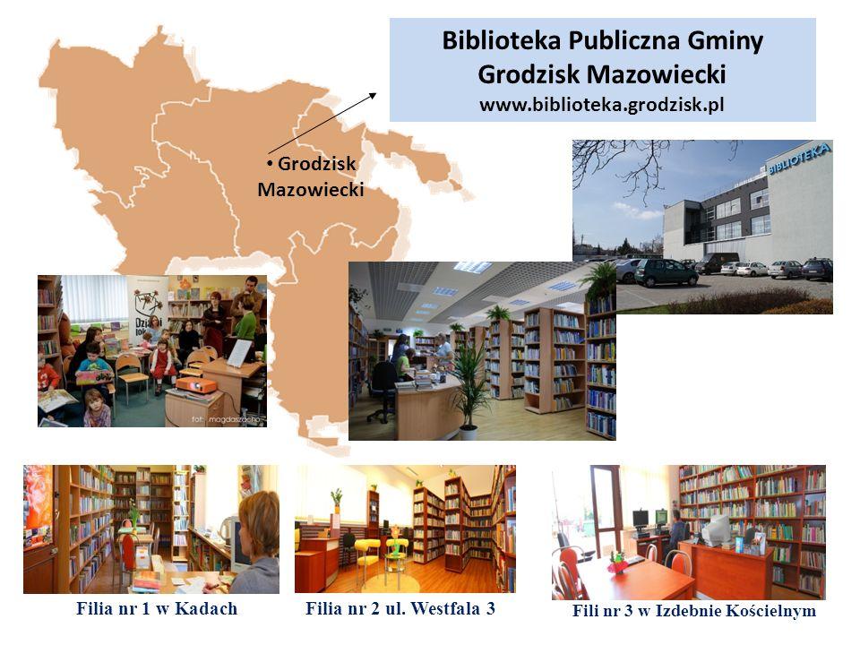 Grodzisk Mazowiecki Biblioteka Publiczna Gminy Grodzisk Mazowiecki www.biblioteka.grodzisk.pl Fili nr 3 w Izdebnie Kościelnym Filia nr 2 ul. Westfala