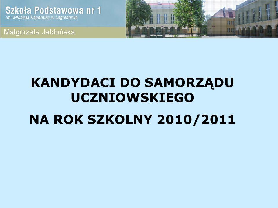 KANDYDACI DO SAMORZĄDU UCZNIOWSKIEGO NA ROK SZKOLNY 2010/2011