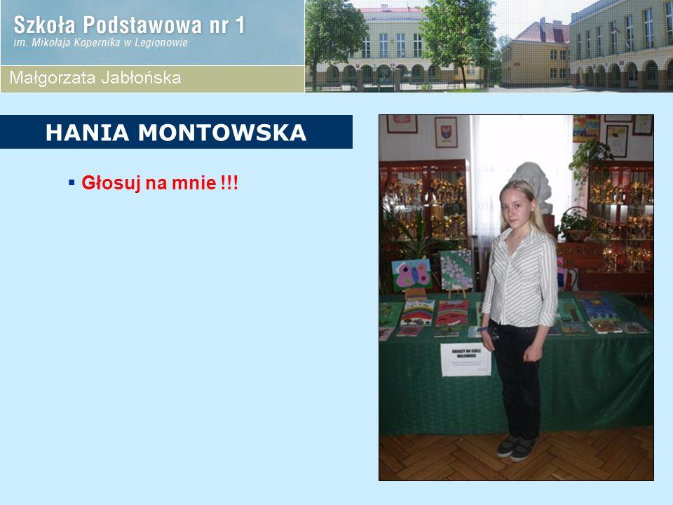 Głosuj na mnie !!! HANIA MONTOWSKA