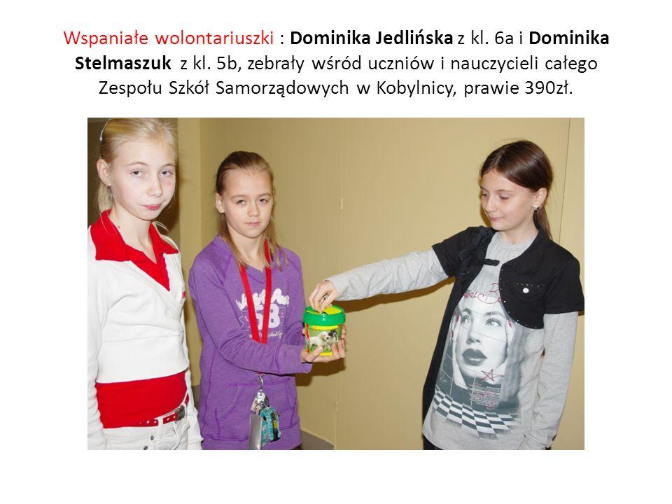 Wspaniałe wolontariuszki : Dominika Jedlińska z kl. 6a i Dominika Stelmaszuk z kl. 5b, zebrały wśród uczniów i nauczycieli całego Zespołu Szkół Samorz