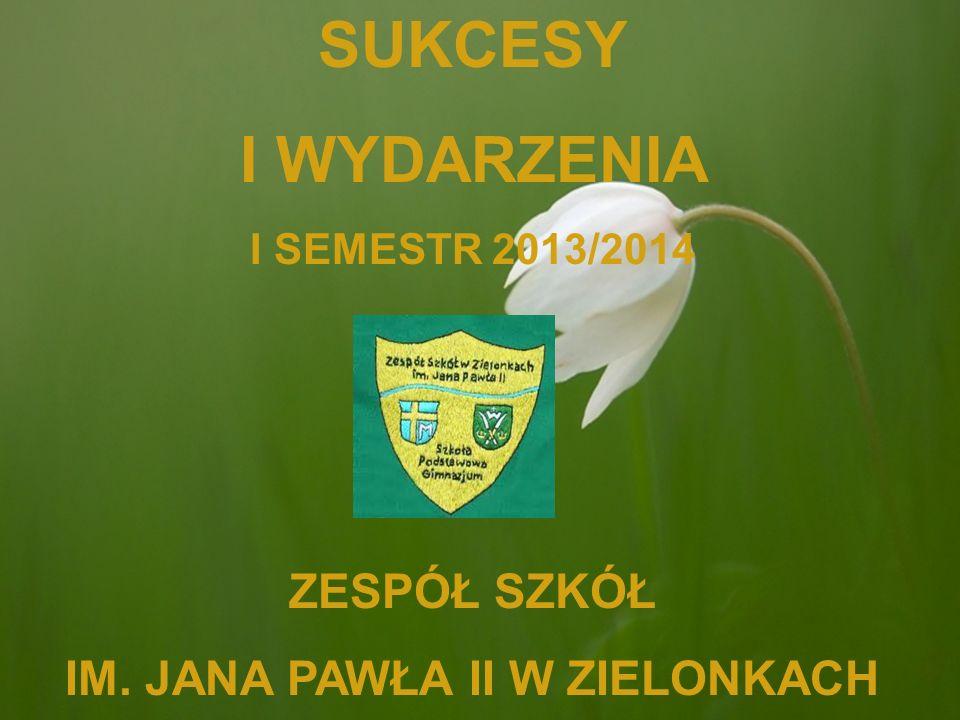 30 października 2013 roku rozpoczęła się w Gimnazjum im.