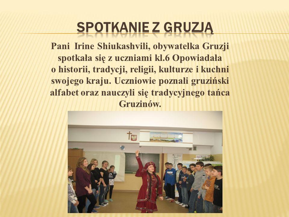 Pani Irine Shiukashvili, obywatelka Gruzji spotkała się z uczniami kl.6 Opowiadała o historii, tradycji, religii, kulturze i kuchni swojego kraju.