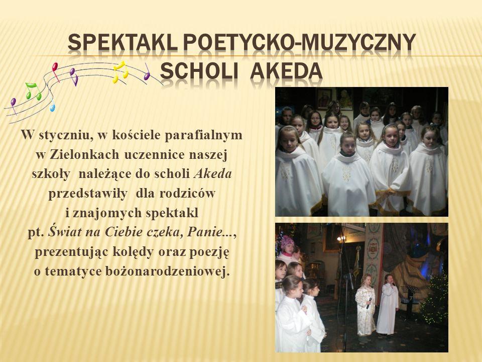 W styczniu, w kościele parafialnym w Zielonkach uczennice naszej szkoły należące do scholi Akeda przedstawiły dla rodziców i znajomych spektakl pt.
