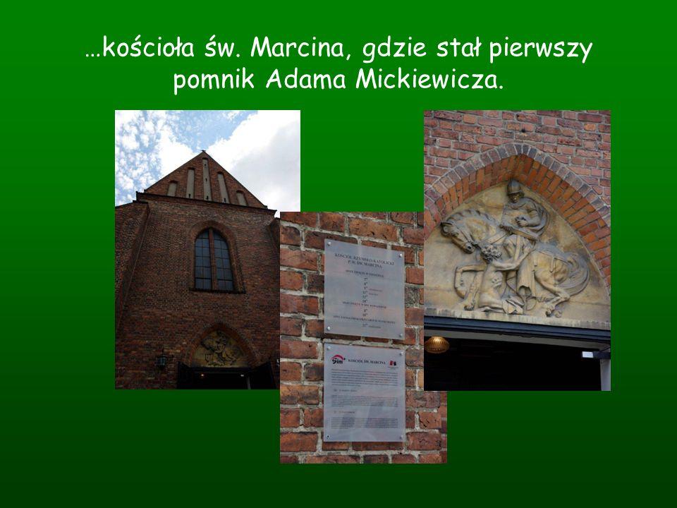 …kościoła św. Marcina, gdzie stał pierwszy pomnik Adama Mickiewicza.