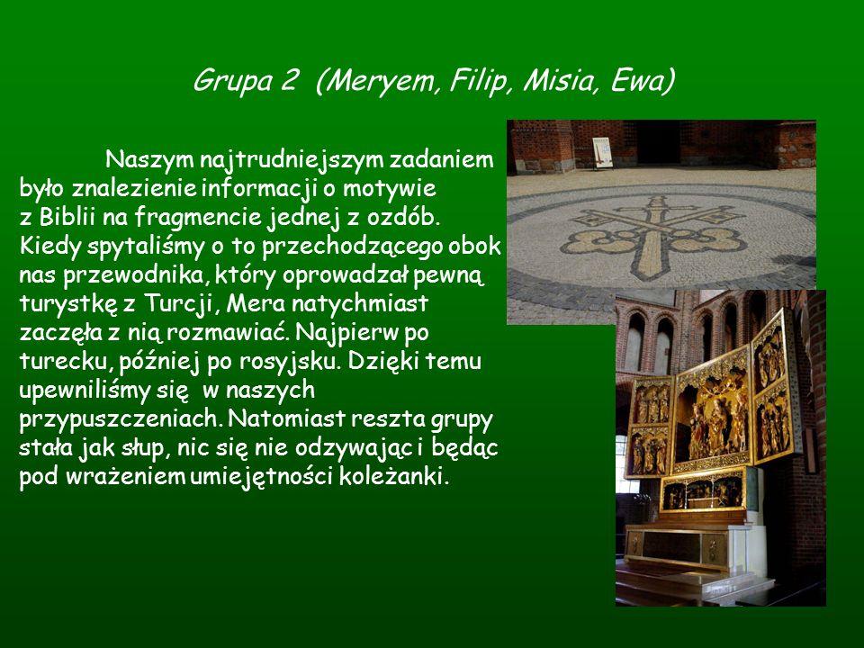 Grupa 2 (Meryem, Filip, Misia, Ewa) Naszym najtrudniejszym zadaniem było znalezienie informacji o motywie z Biblii na fragmencie jednej z ozdób. Kiedy