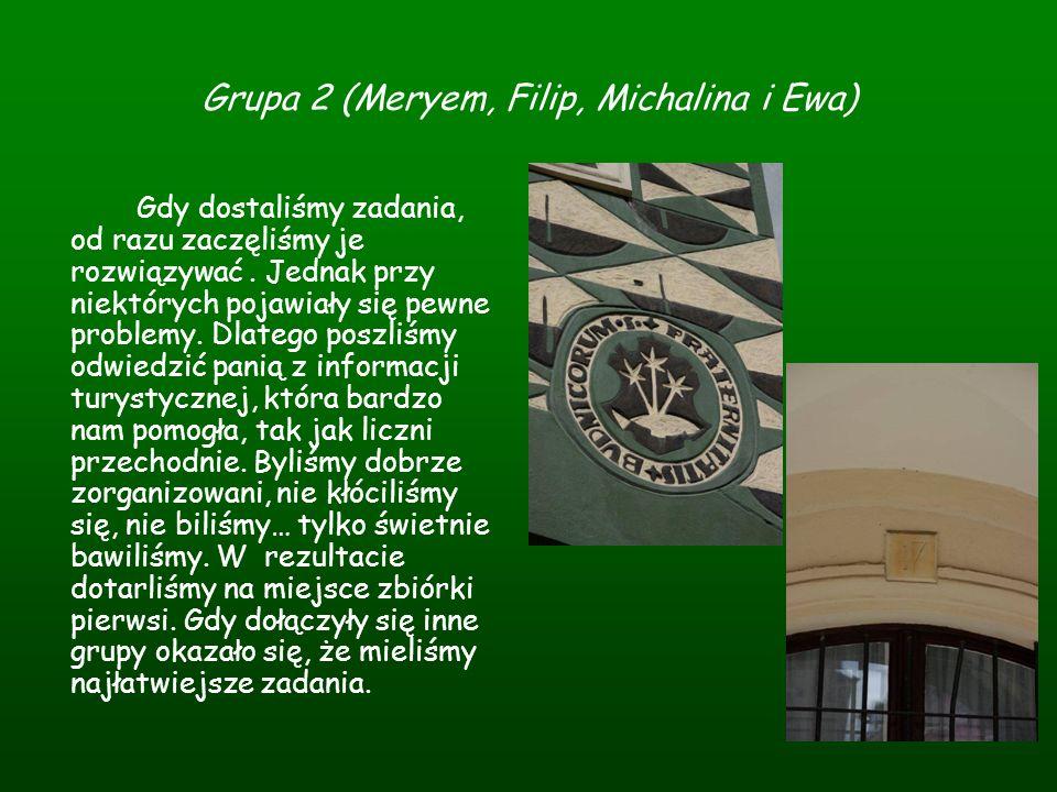 Grupa 2 (Meryem, Filip, Michalina i Ewa) Gdy dostaliśmy zadania, od razu zaczęliśmy je rozwiązywać. Jednak przy niektórych pojawiały się pewne problem