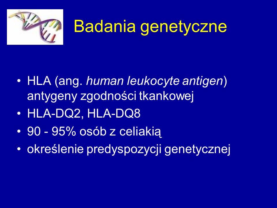 Badania genetyczne HLA (ang. human leukocyte antigen) antygeny zgodności tkankowej HLA-DQ2, HLA-DQ8 90 - 95% osób z celiakią określenie predyspozycji