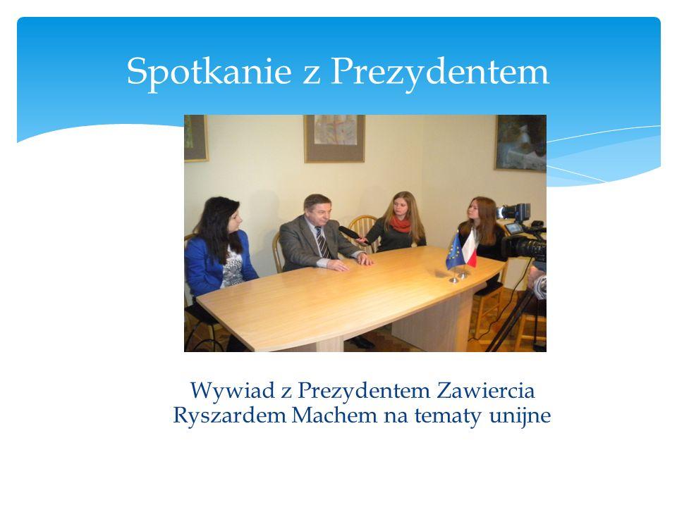 Wywiad z Prezydentem Zawiercia Ryszardem Machem na tematy unijne Spotkanie z Prezydentem