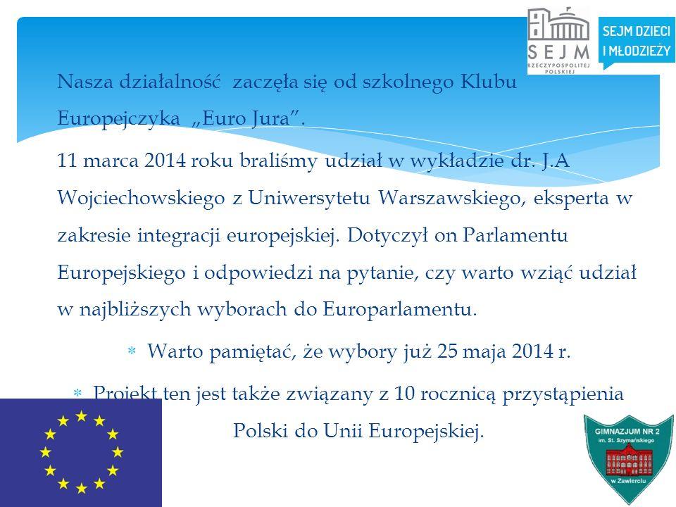 Nasza działalność zaczęła się od szkolnego Klubu Europejczyka Euro Jura. 11 marca 2014 roku braliśmy udział w wykładzie dr. J.A Wojciechowskiego z Uni
