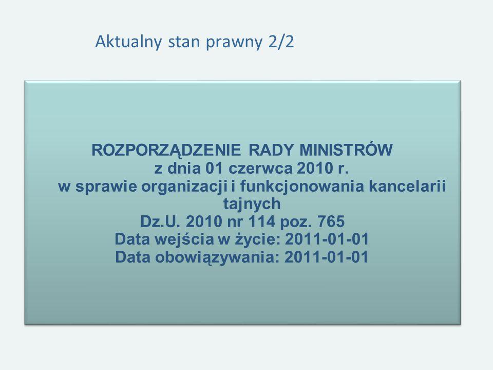 Aktualny stan prawny 2/2 ROZPORZĄDZENIE RADY MINISTRÓW z dnia 01 czerwca 2010 r.