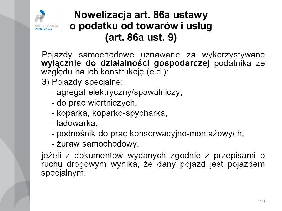10 Nowelizacja art.86a ustawy o podatku od towarów i usług (art.