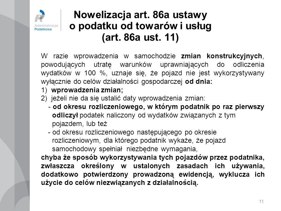 11 Nowelizacja art.86a ustawy o podatku od towarów i usług (art.