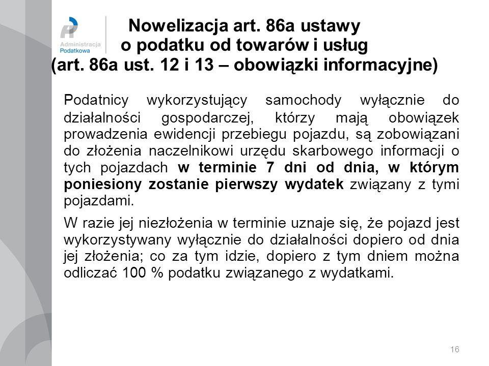 16 Nowelizacja art.86a ustawy o podatku od towarów i usług (art.