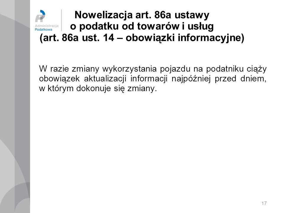 17 Nowelizacja art.86a ustawy o podatku od towarów i usług (art.