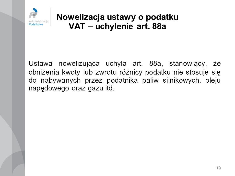 19 Nowelizacja ustawy o podatku VAT – uchylenie art.