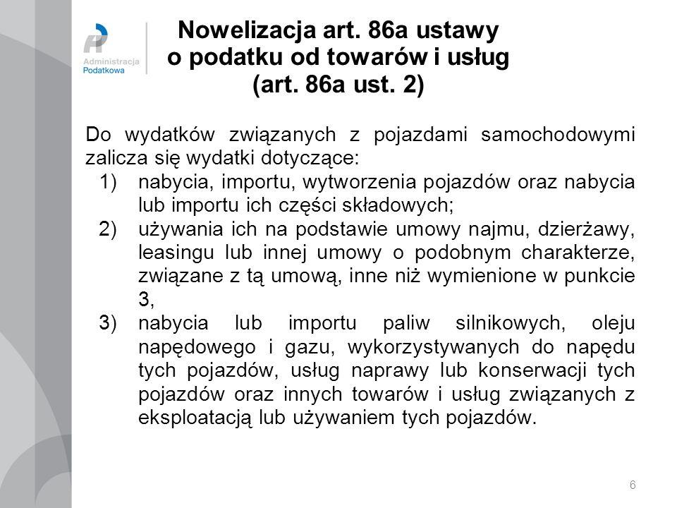 7 Nowelizacja art.86a ustawy o podatku od towarów i usług (art.
