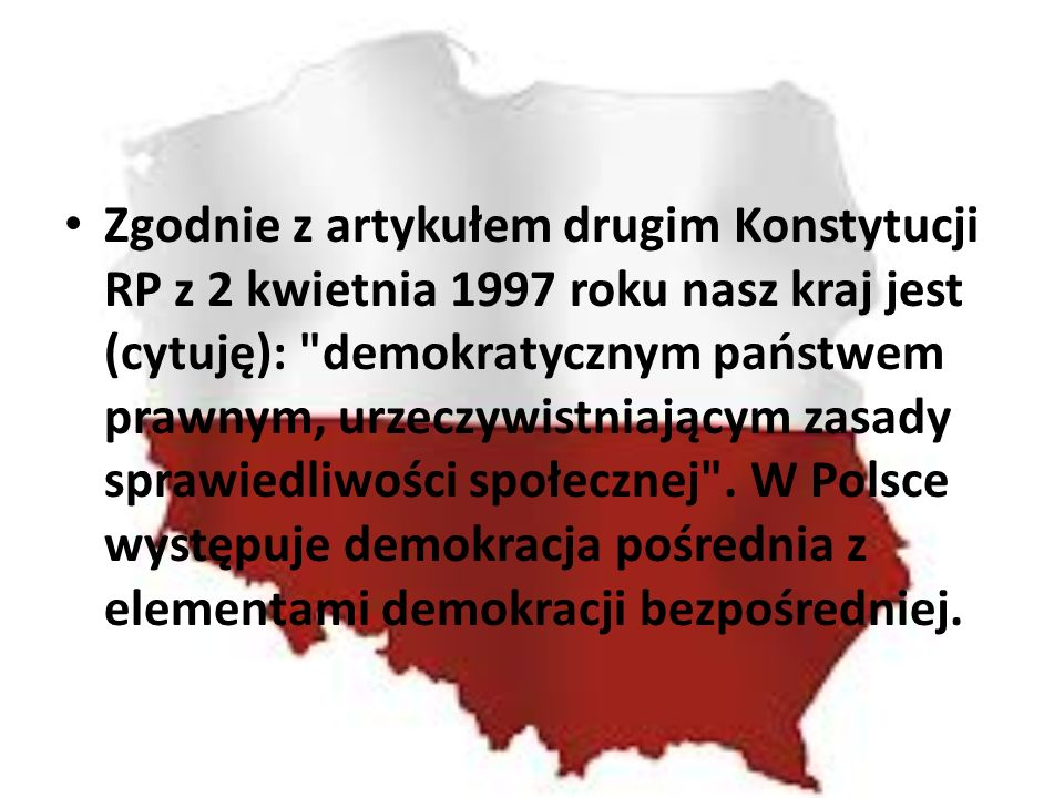 Zgodnie z artykułem drugim Konstytucji RP z 2 kwietnia 1997 roku nasz kraj jest (cytuję):