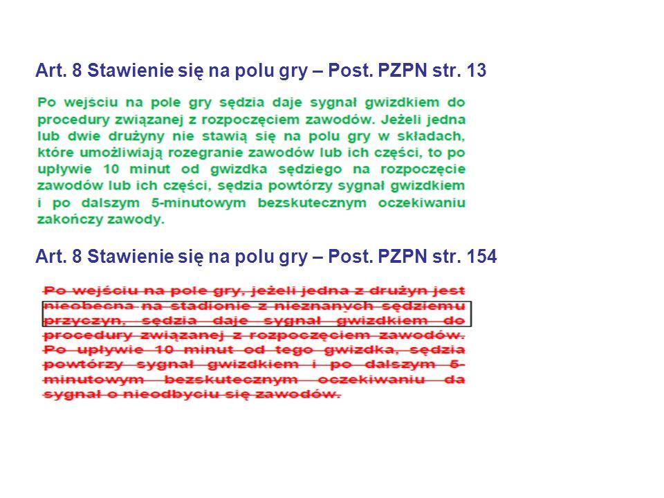 Art. 8 Stawienie się na polu gry – Post. PZPN str.