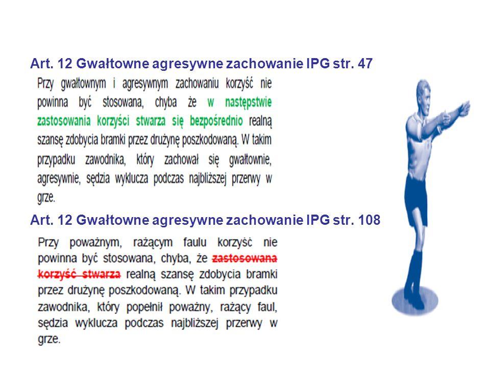 Art. 12 Gwałtowne agresywne zachowanie IPG str. 47 Art.