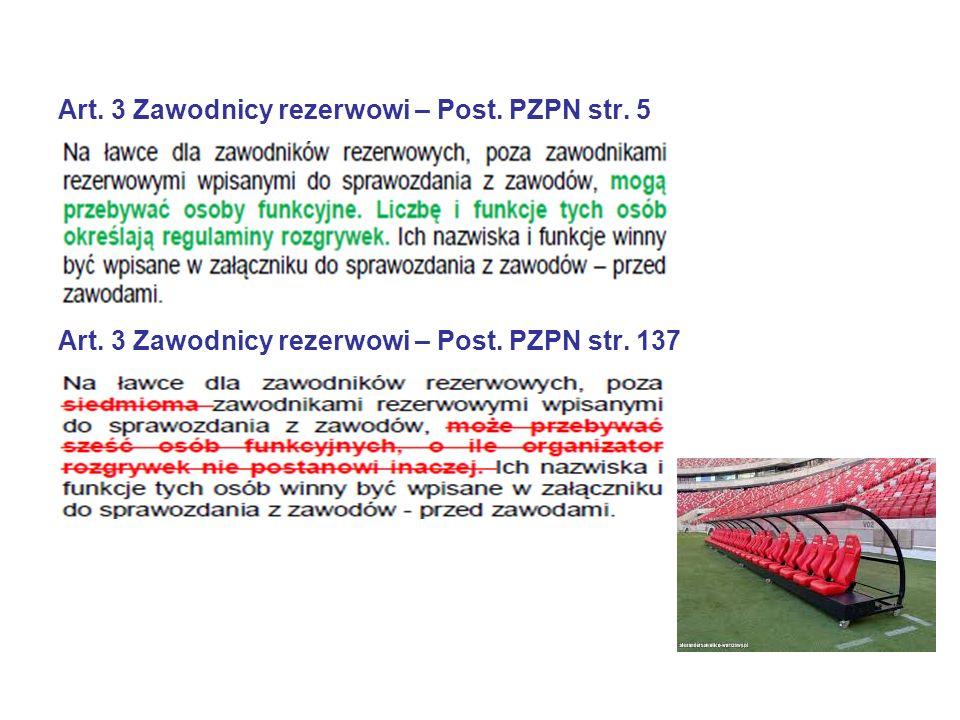 Art. 3 Zawodnicy rezerwowi – Post. PZPN str. 5 Art. 3 Zawodnicy rezerwowi – Post. PZPN str. 137