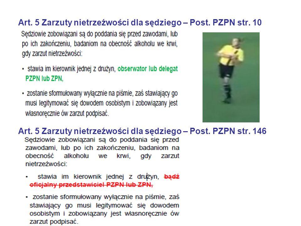 Art.8 Rzut sędziowski – Post. PZPN str. 13 Rzut sędziowski wykonuje się bez sygnału gwizdka.
