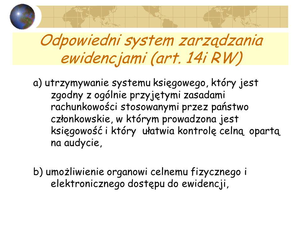 Odpowiedni system zarządzania ewidencjami (art. 14i RW) a) utrzymywanie systemu księgowego, który jest zgodny z ogólnie przyjętymi zasadami rachunkowo