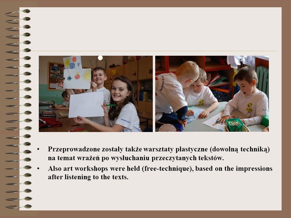 Przeprowadzone zostały także warsztaty plastyczne (dowolną techniką) na temat wrażeń po wysłuchaniu przeczytanych tekstów.