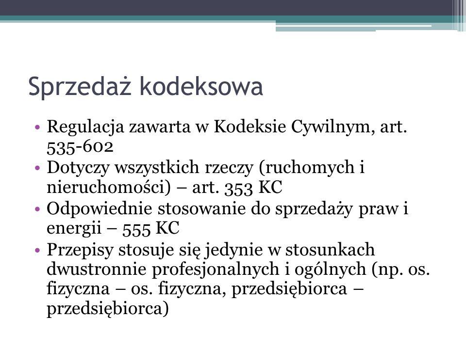 Sprzedaż kodeksowa Regulacja zawarta w Kodeksie Cywilnym, art.