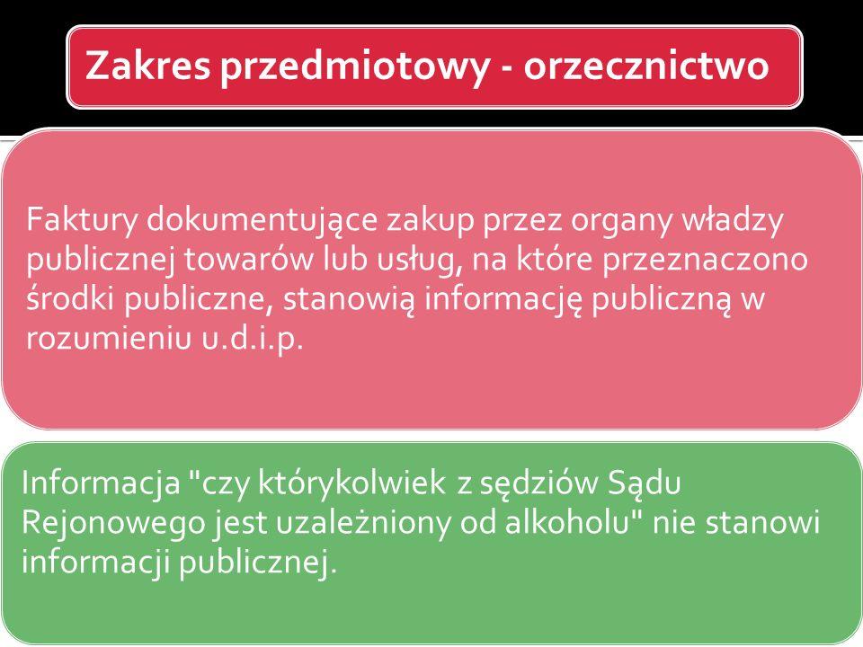 Zakres przedmiotowy - orzecznictwo Faktury dokumentujące zakup przez organy władzy publicznej towarów lub usług, na które przeznaczono środki publiczn
