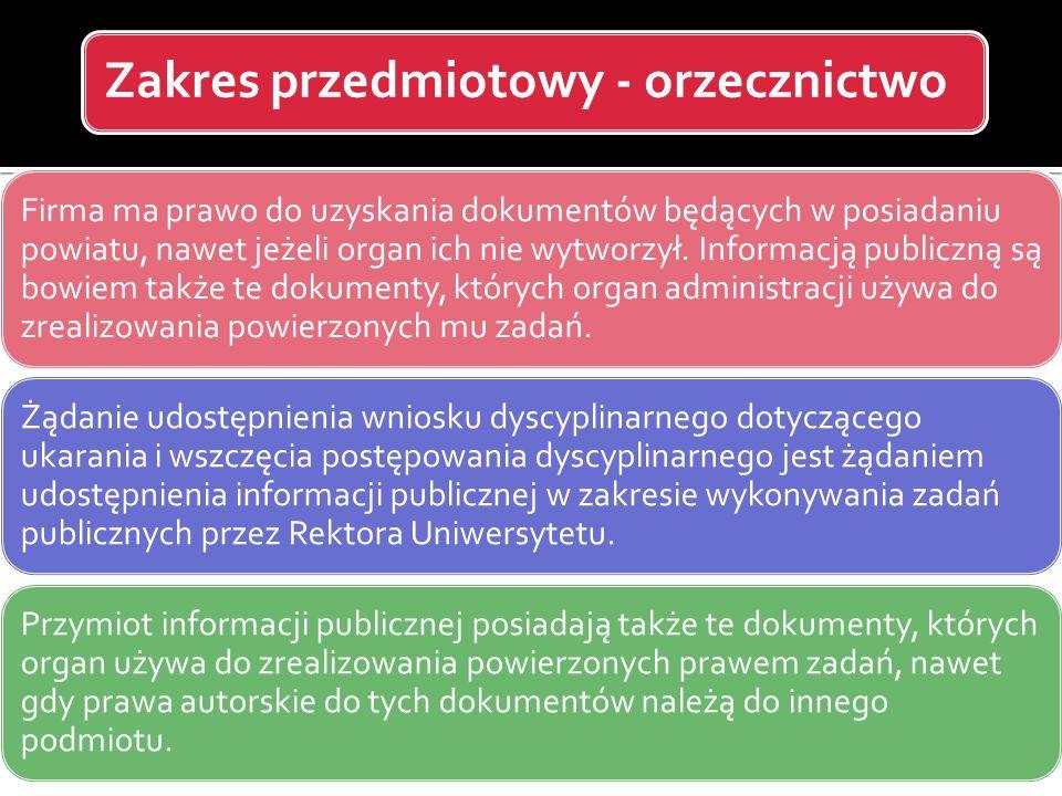 Zakres przedmiotowy - orzecznictwo Firma ma prawo do uzyskania dokumentów będących w posiadaniu powiatu, nawet jeżeli organ ich nie wytworzył. Informa