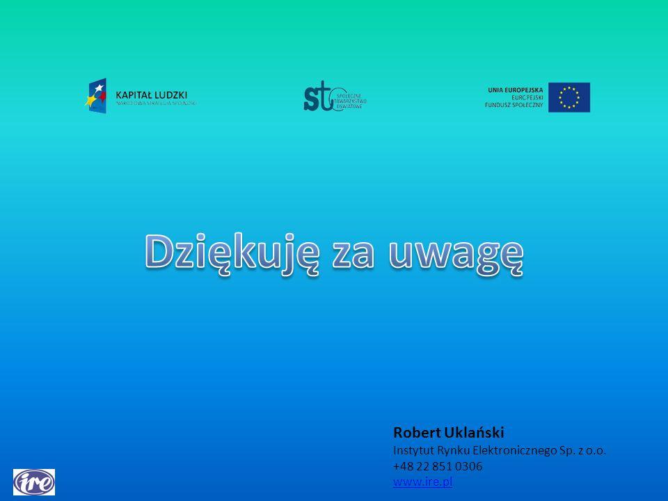 Robert Uklański Instytut Rynku Elektronicznego Sp. z o.o. +48 22 851 0306 www.ire.pl