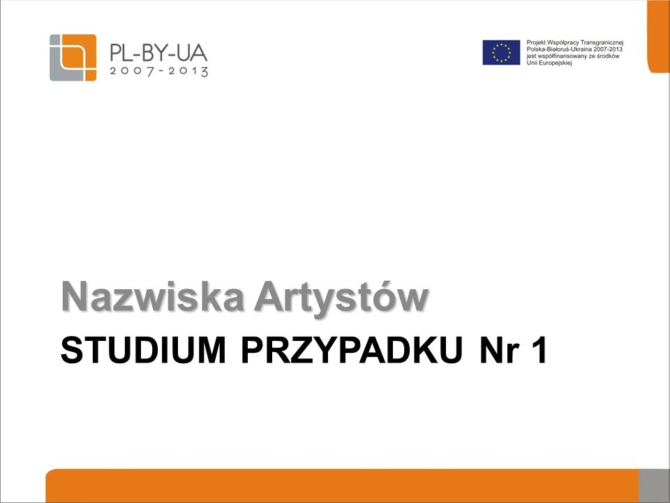 STUDIUM PRZYPADKU Nr 1 Nazwiska Artystów