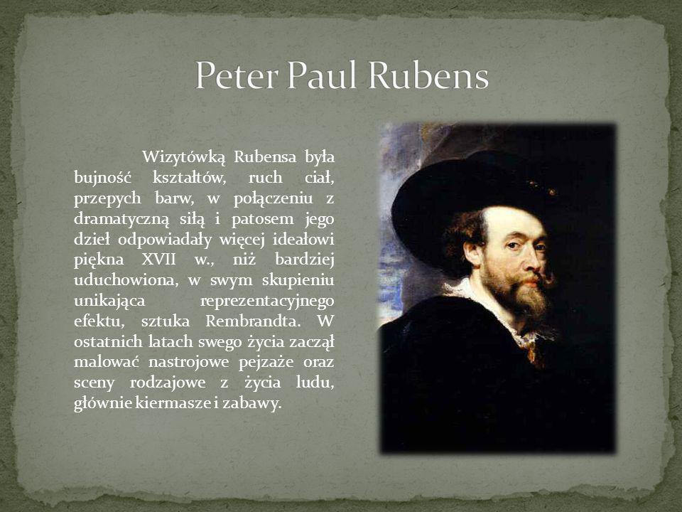 Wizytówką Rubensa była bujność kształtów, ruch ciał, przepych barw, w połączeniu z dramatyczną siłą i patosem jego dzieł odpowiadały więcej ideałowi p