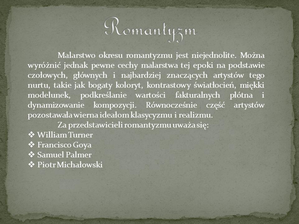 Malarstwo okresu romantyzmu jest niejednolite. Można wyróżnić jednak pewne cechy malarstwa tej epoki na podstawie czołowych, głównych i najbardziej zn