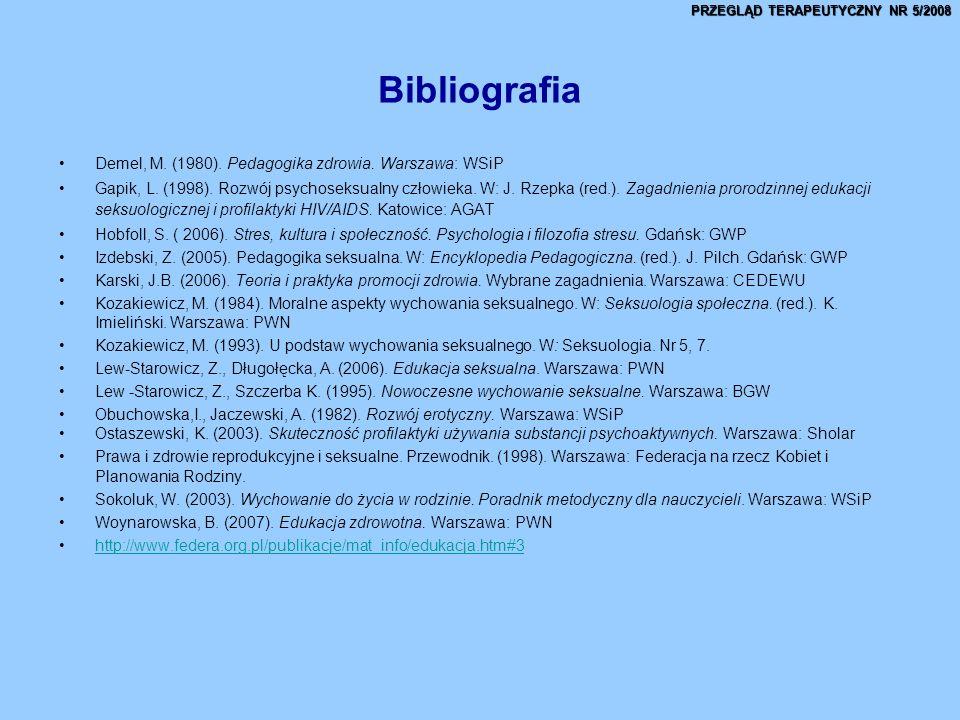 Bibliografia Demel, M.(1980). Pedagogika zdrowia.