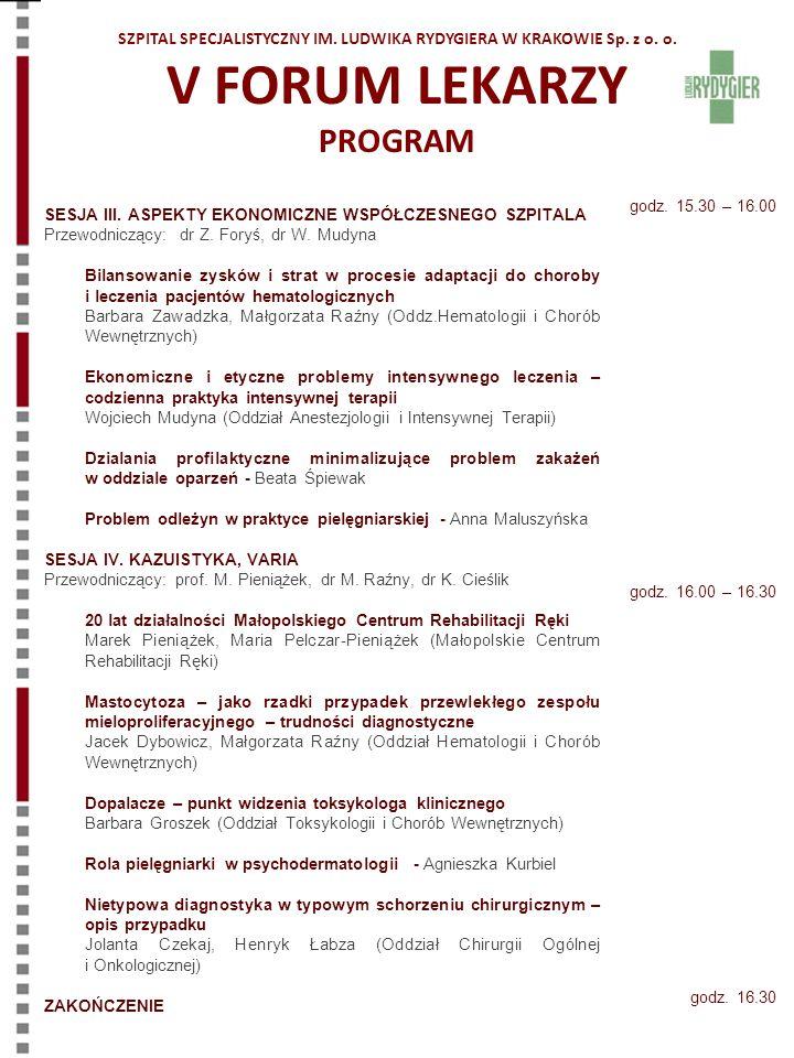 SESJA III. ASPEKTY EKONOMICZNE WSPÓŁCZESNEGO SZPITALA Przewodniczący: dr Z. Foryś, dr W. Mudyna Bilansowanie zysków i strat w procesie adaptacji do ch