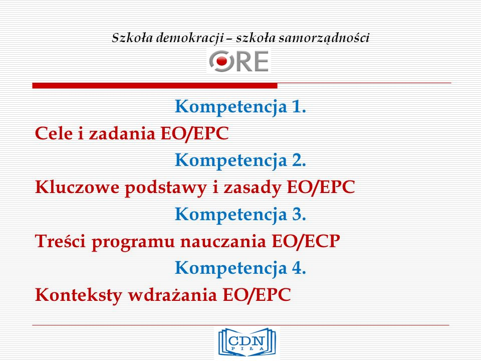 Szkoła demokracji – szkoła samorządności Kompetencja 1.