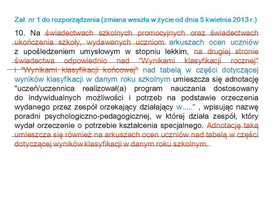 Zał.nr 1 do rozporządzenia (zmiana weszła w życie od dnia 5 kwietnia 2013 r.) 10.