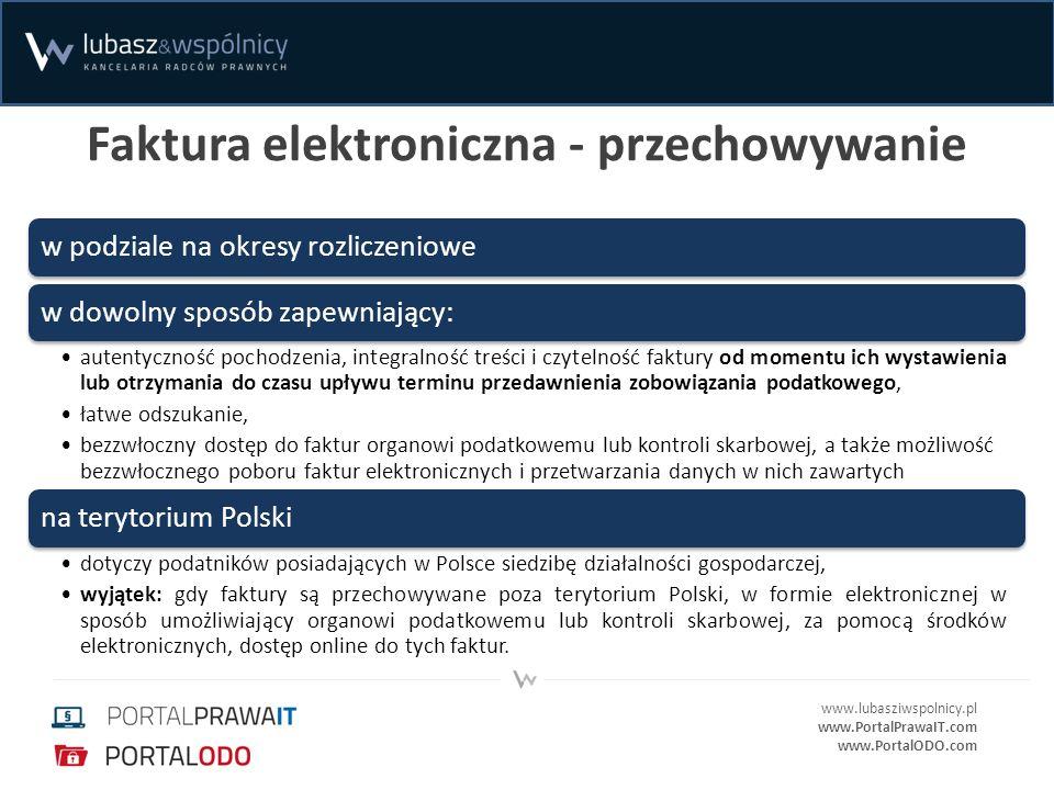 www.lubasziwspolnicy.pl www.PortalPrawaIT.com www.PortalODO.com Faktura elektroniczna - przechowywanie w podziale na okresy rozliczeniowew dowolny spo
