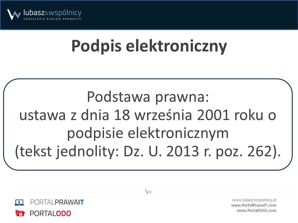 www.lubasziwspolnicy.pl www.PortalPrawaIT.com www.PortalODO.com Podpis elektroniczny Podstawa prawna: ustawa z dnia 18 września 2001 roku o podpisie elektronicznym (tekst jednolity: Dz.