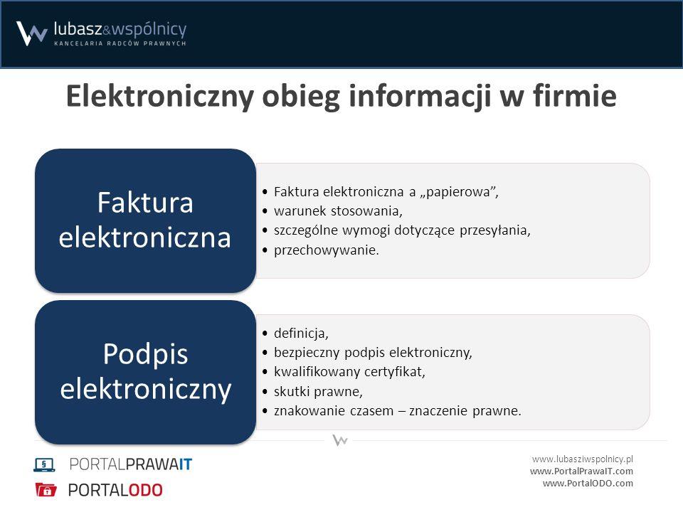 www.lubasziwspolnicy.pl www.PortalPrawaIT.com www.PortalODO.com Elektroniczny obieg informacji w firmie Faktura elektroniczna a papierowa, warunek sto