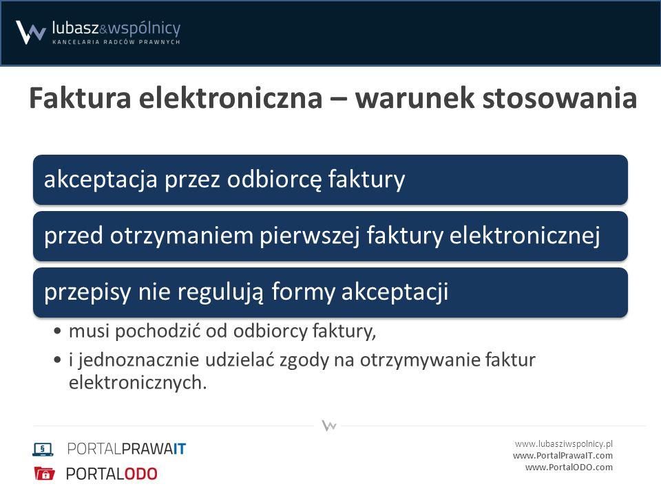 www.lubasziwspolnicy.pl www.PortalPrawaIT.com www.PortalODO.com Faktura elektroniczna – warunek stosowania akceptacja przez odbiorcę fakturyprzed otrz