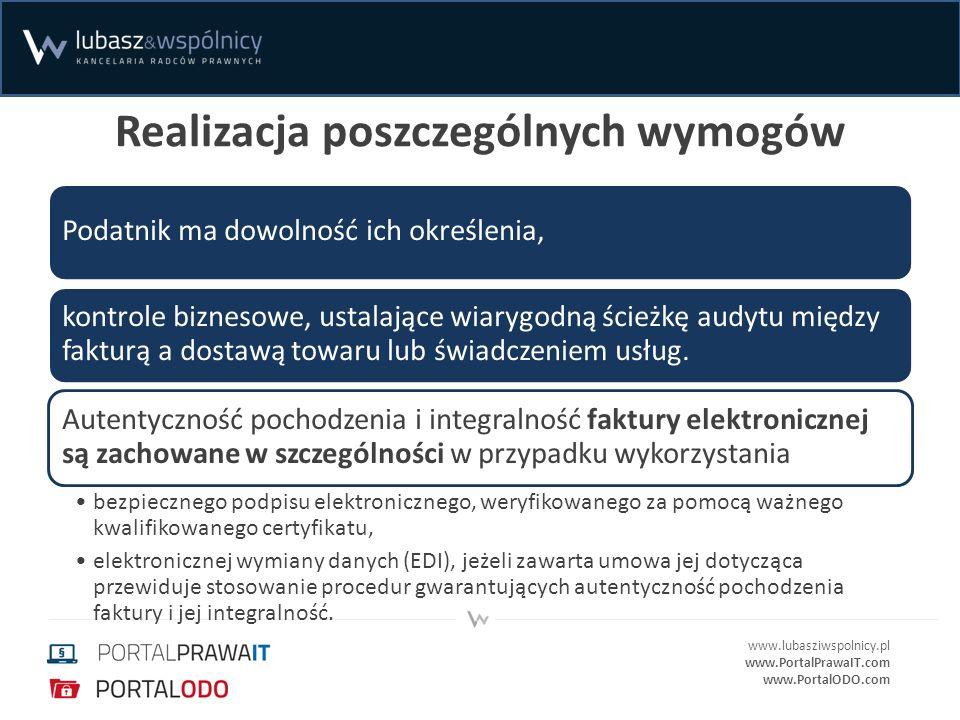 www.lubasziwspolnicy.pl www.PortalPrawaIT.com www.PortalODO.com Realizacja poszczególnych wymogów Podatnik ma dowolność ich określenia, kontrole bizne