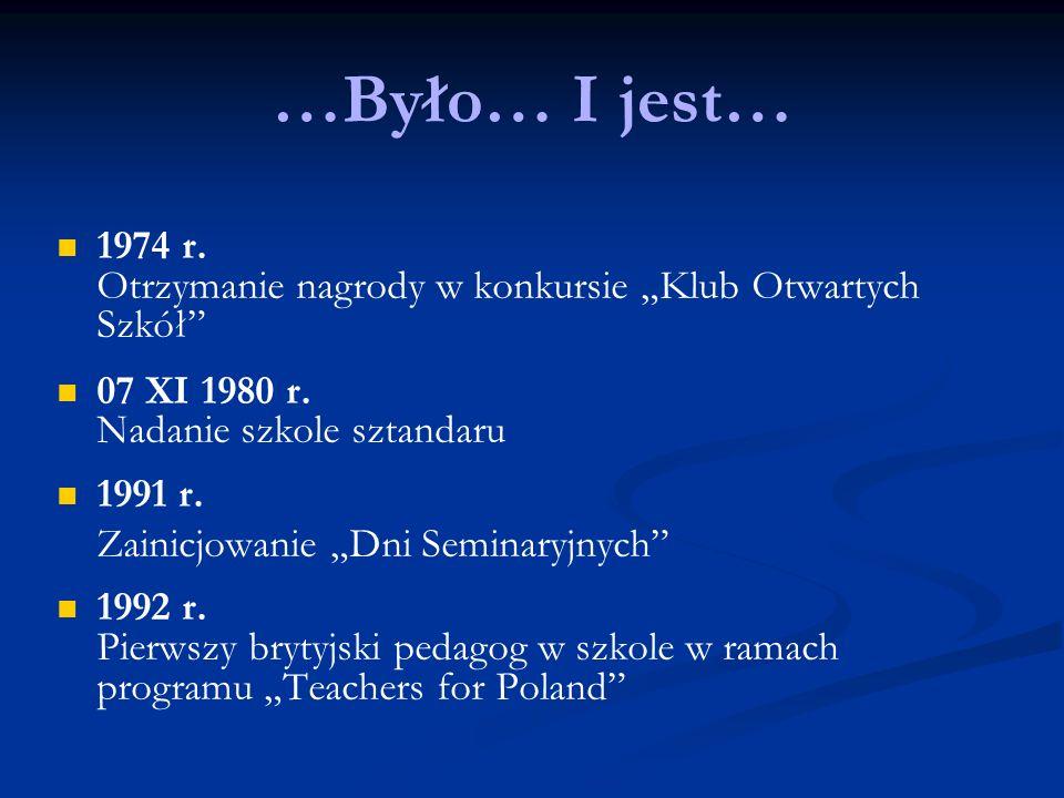 …Było… I jest… 1974 r. Otrzymanie nagrody w konkursie Klub Otwartych Szkół 07 XI 1980 r.